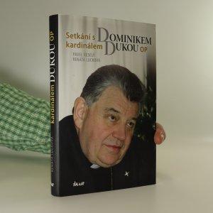 náhled knihy - Setkání s Dominikem kardinálem Dukou OP