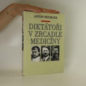 náhled knihy - Diktátoři v zrcadle medicíny. Napoleon, Hitler, Stalin