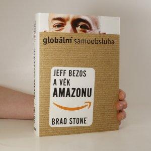 náhled knihy - Globální samoobsluha. Jeff Bezos a věk Amazonu