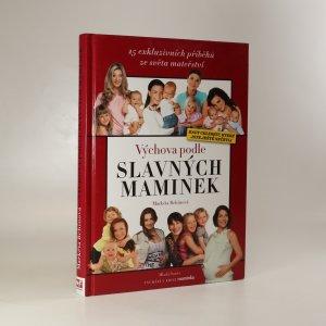 náhled knihy - Výchova podle slavných maminek. 25 exkluzivních příběhů ze světa mateřství.