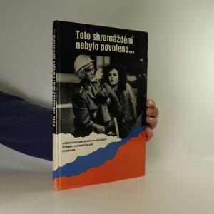 náhled knihy - Toto shromáždění nebylo povoleno... Svědectví fotoreportérů Mladé fronty. Podzim 1989