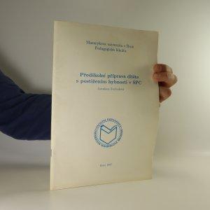 náhled knihy - Předškolní příprava dítěte s postižením hybnosti v SPC. Se zaměřením na rozvoj grafomotoriky