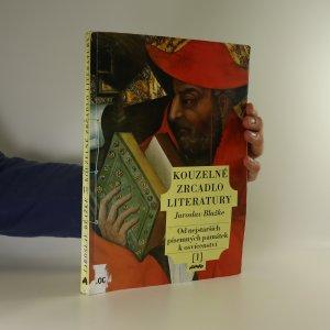 náhled knihy - Kouzelné zrcadlo literatury. [1], Od nejstarších písemných památek k osvícenství