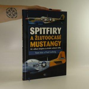 náhled knihy - Spitfiry a žlutoocasé Mustangy. 52. stíhací skupina za druhé světové války