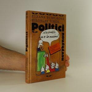 náhled knihy - Politici nevyhynou. ...ale snažit se o to musíme