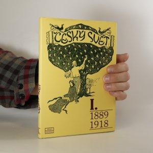 náhled knihy - Český svět I. 1889 - 1918