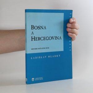 náhled knihy - Bosna a Hercegovina. Historie nešťastné země