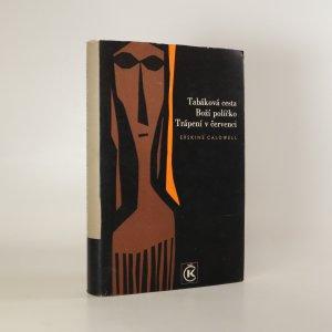náhled knihy - Tabáková cesta. Boží políčko. Trápení v červenci