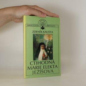 náhled knihy - Ctihodná Marie Elekta Ježíšova. Po stopách španělské mystiky v českém baroku
