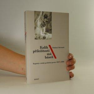 náhled knihy - Kolik příležitostí má báseň. Kapitoly z české poválečné poezie 1945-2000