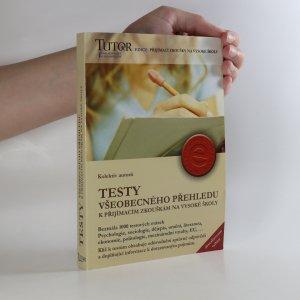 náhled knihy - Testy všeobecného přehledu k přijímacím zkouškám na vysoké školy