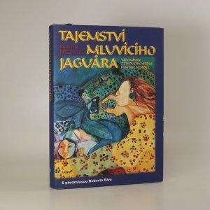 náhled knihy - Tajemství mluvícího jaguára. Vzpomínky z živoucího srdce mayské vesnice