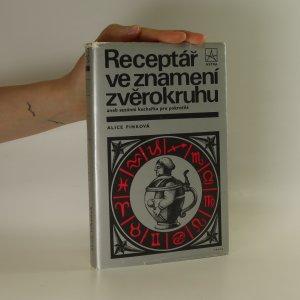 náhled knihy - Receptář ve znamení zvěrokruhu aneb sezónní kuchařka pro pokročilé