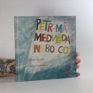 náhled knihy - Petr má medvěda nebo co (včetně CD)