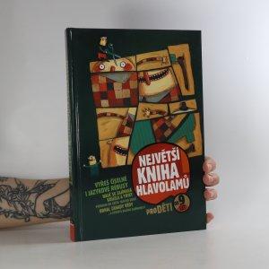 náhled knihy - Největší kniha hlavolamů. Pro děti od 9 let