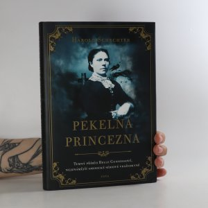 náhled knihy - Pekelná princezna. Temný příběh Belle Gunnessové, nejznámější americké sériové vražedkyně