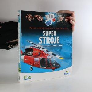 náhled knihy - Velká encyklopedie s 3D obrázky. Super stroje