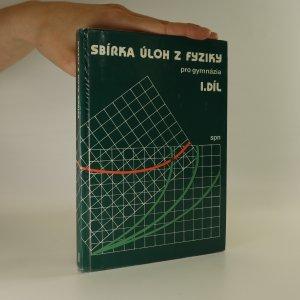 náhled knihy - Sbírka úloh z fyziky pro gymnázia. 1. díl