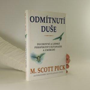 náhled knihy - Odmítnutí duše. Duchovní a lidské perspektivy eutanazie a umírání