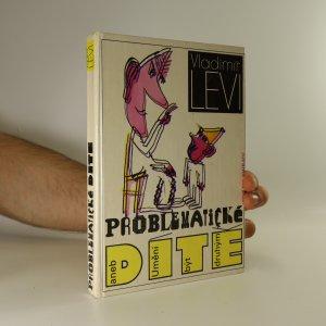 náhled knihy - Problematické dítě aneb Umění být druhým