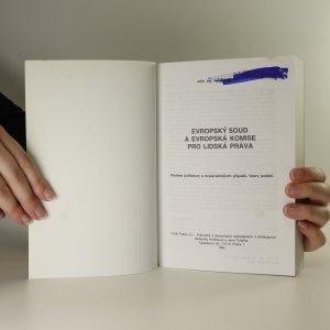 antikvární kniha Evropský soud a Evropská komise pro lidská práva. Přehled judikatury a nejzávažnějších případů. Vzory podání, 1995