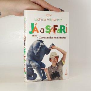 náhled knihy - Já a safari. Ženu ani slonem neutaháš