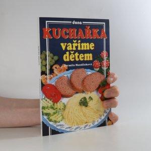 náhled knihy - Kuchařka. Vaříme dětem