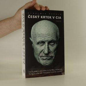 náhled knihy - Český krtek v CIA. Cesta Karla Köchera z STB přes americké tajné služby do Prognostického ústavu