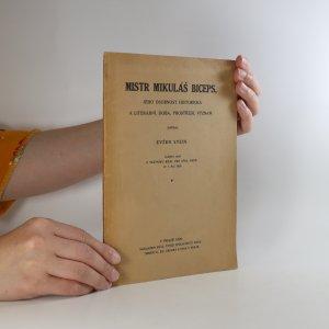 náhled knihy - Mistr Mikuláš Biceps, jeho osobnost historická a literární, doba, prostředí, význam