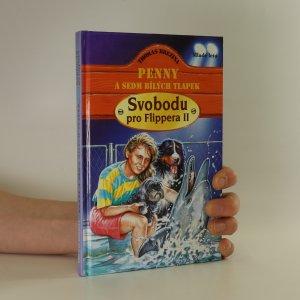 náhled knihy - Penny a sedm bílých tlapek. Svobodu pro Flippera II