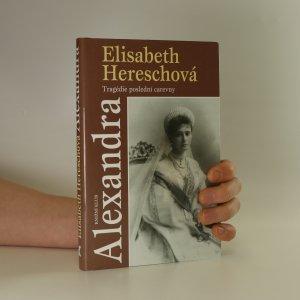 náhled knihy - Alexandra. Tragédie poslední carevny