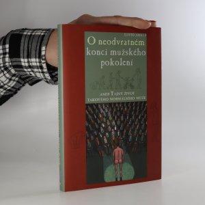 náhled knihy - O neodvratném konci mužského pokolení aneb Tajný život takového normálního muže