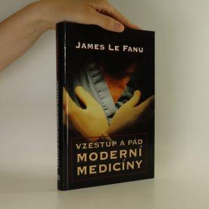 náhled knihy - Vzestup a pád moderní medicíny