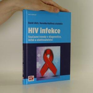 náhled knihy - HIV infekce. Současné trendy v diagnostice, léčbě a ošetřovatelství