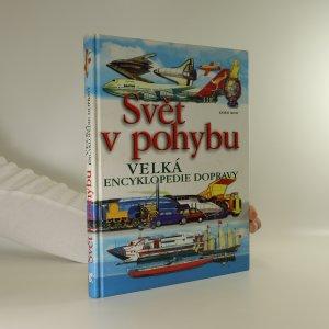 náhled knihy - Svět v pohybu. Velká encyklopedie dopravy