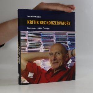 náhled knihy - Kritik bez konzervatoře. Rozhovor s Jiřím Černým