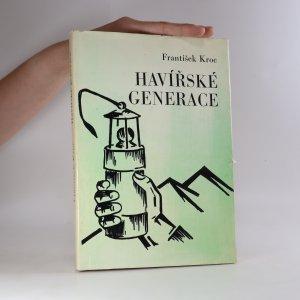 náhled knihy - Havířské generace. Kronika o havířích pro havíře (věnování a podpis autora)