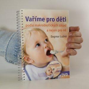 náhled knihy - Vaříme pro děti podle makrobiotických zásad a nejen pro ně (chybí DVD)