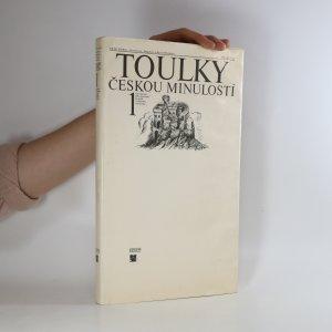 náhled knihy - Toulky českou minulostí. První díl. Od nejstarší doby kamenné po práh vrcholného středověku