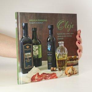 náhled knihy - Oleje. Používání olejů z ořechů, semen a plodů na vaření, dressingy a marinády