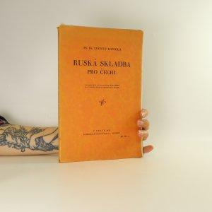 náhled knihy - Ruská skladba pro Čechy. Zpracování autorových přednášek na Vysoké škole obchodní v Praze