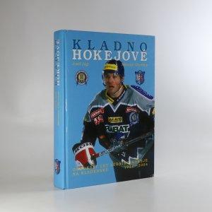 náhled knihy - Kladno hokejové. Osmdesát let ledního hokeje na Kladensku 1924-2004