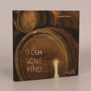 náhled knihy - O čem voní víno (chybí CD, podpis autora)