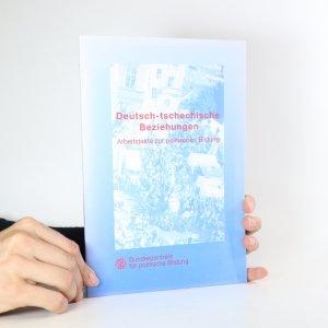 náhled knihy - Deutsch - tschechische Beziehungen. Arbeitstexte zur politischen Bildung
