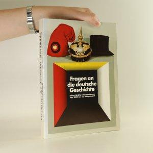 náhled knihy - Fragen an die deutsche Geschichte. Ideen, Kräfte, Entscheidungen von 1800 bis zur Gegenwart