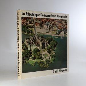 antikvární kniha La République Démocratique Allemande á vol d'oiseau, 1969