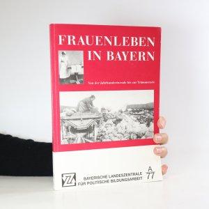 náhled knihy - Frauenleben in Bayern