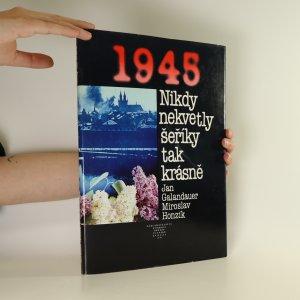 náhled knihy - Nikdy nekvetly šeříky tak krásně. 1945