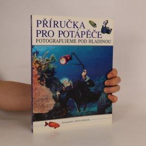 náhled knihy - Příručka pro potápěče. Fotografujeme pod hladinou