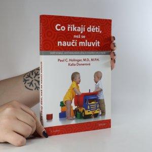 náhled knihy - Co říkají děti, než se naučí mluvit. Devět signálů, jichž nemluvňata užívají k vyjádření svých pocitů